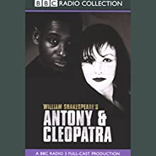 BBC Radio Shakespeare: Antony & Cleopatra (Dramatized) Performance by William Shakespeare Narrated by Frances Barber, David Harewood, Full Cast