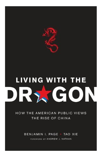 Living with the Dragon: How the American Public Views the Rise of China (Contemporary Asia in the World) (English Edition)