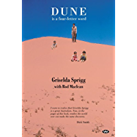 Dune is a Four-letter Word: Desert Crossings and Dusty Memories