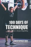 100 Days of Technique: A Simple Guide to Olympic