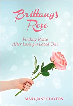Book Brittany's Rose: Finding Peace After Losing a Loved One