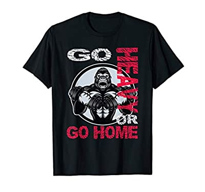 Workout Gym Fitness Go Heavy or Go Home Weightlifting Tshirt