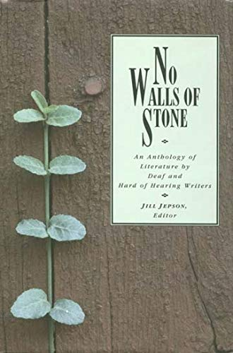 No Walls of Stone: An Anthology of Literature by Deaf and...