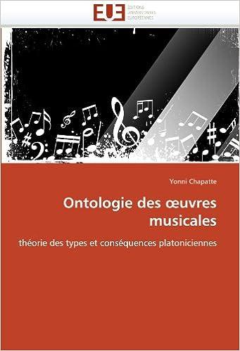 En ligne Ontologie des œuvres musicales: théorie des types et conséquences platoniciennes pdf ebook