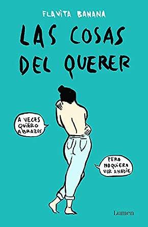 Las Cosas Del Querer Spanish Edition Ebook Banana Flavita Amazon Nl Kindle Store