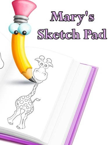 Mary's Sketch Pad: 50 Blank Pages to Draw Anything That Comes To Mind ePub fb2 ebook