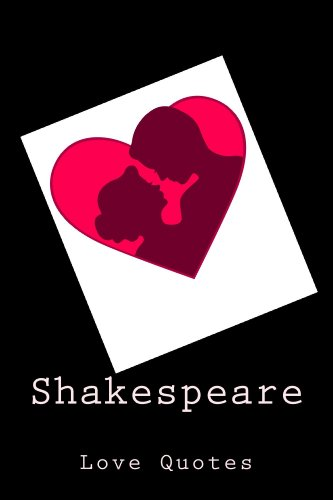 Shakespeare Love Quotes Kindle Edition By William Shakespeare Best Shakespeare In Love Quotes