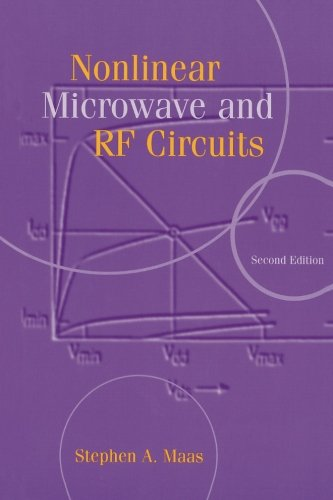 Nonlinear Microwave and RF Circuits, 2nd Edition (Maas Industrial Electronics)