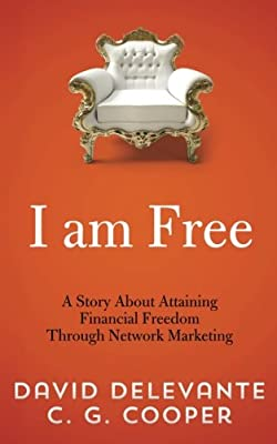 I am Free: A Story About Attaining Financial Freedom Through Network Marketing (The Mentor Code)