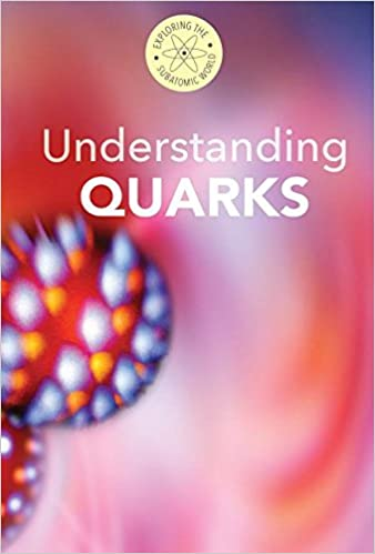 _BEST_ Understanding Quarks (Exploring The Subatomic World). BATERIA Easily Honduras factory Rhode Medicine 41GO8WEhhaL._SX336_BO1,204,203,200_