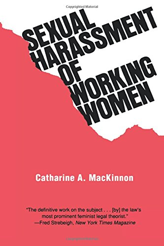 Sexual Harassment of Working Women: A Case of Sex Discrimination (Inglese) Copertina flessibile – 10 set 1979 Catharine A. MacKinnon Yale Univ Pr 0300022999 LAW / Gender & the Law