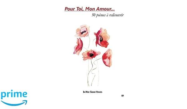 Pour Toi Mon Amour 50 Poèmes à Redécouvrir French