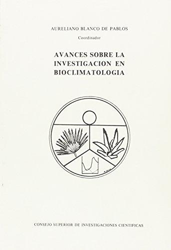 Avances sobre la investigación en Bioclimatología: VII Simposio de Bioclimatología, Sevilla diciembre de 1980 por Blanco de Pablos, Aureliano