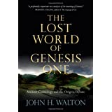 The Lost World of Genesis One: Ancient Cosmology and the Origins Debate