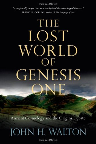 Pdf Bibles The Lost World of Genesis One: Ancient Cosmology and the Origins Debate