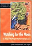 Watching for the Moon: A Story for Id-ul-Fitr (Times to Remember)