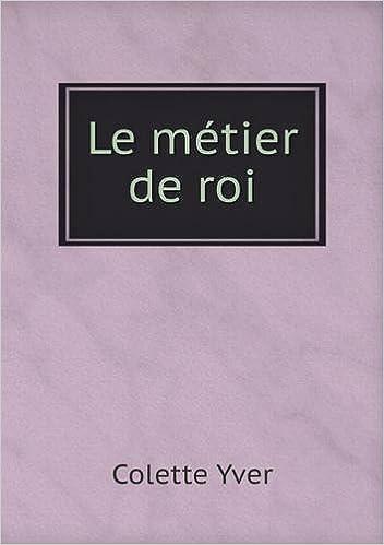 Epub mobi ebook téléchargements gratuits Le Metier de Roi 551946149X PDF PDB CHM