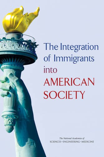 The Integration of Immigrants into American Society (Immigration)