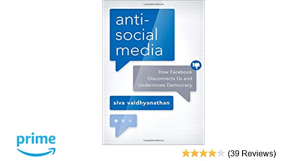Amazon com: Antisocial Media: How Facebook Disconnects Us