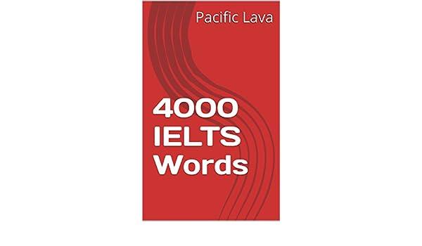 Amazon com: 4000 IELTS Words eBook: Pacific Lava: Kindle Store