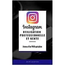 Instagram - Utilisation professionnelle et Vente (French Edition)