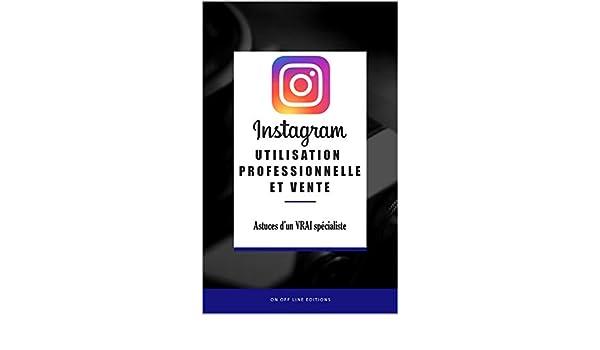 Amazon com: Instagram - Utilisation professionnelle et Vente