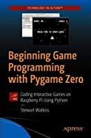 Beginning Game Programming with Pygame Zero Front Cover