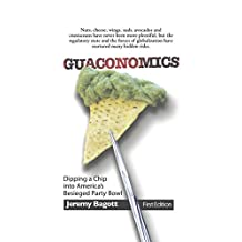 Guaconomics: Dipping a chip into America's besieged party bowl