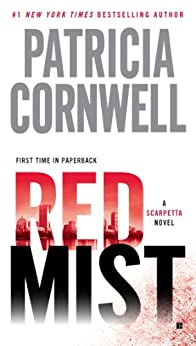 Red Mist: Scarpetta (Book 19) (The Scarpetta Series) by [Cornwell, Patricia]