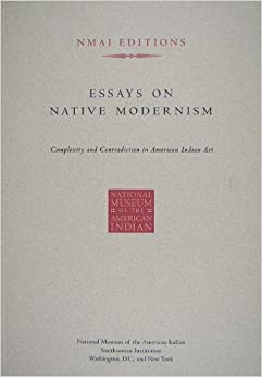 essays on native modernism complexity and contradiction in  essays on native modernism complexity and contradiction in american n art