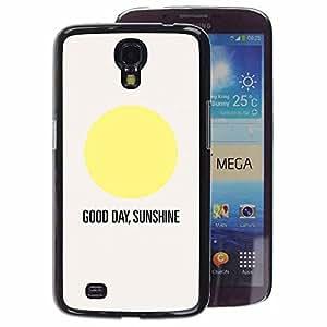 A-type Arte & diseño plástico duro Fundas Cover Cubre Hard Case Cover para Samsung Galaxy Mega 6.3 (Sunshine Good Day Quote Text Sun Minimalist)