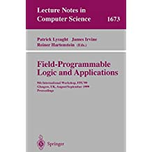 Field Programmable Logic and Applications: 9th International Workshops, FPL'99, Glasgow, UK, August 30 - September 1, 1999, Proceedings (Lecture Notes in Computer Science)