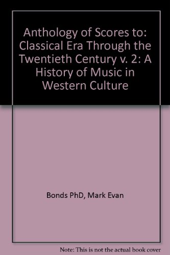 Anthology of Scores to: A History of Music in Western Culture, Vol. 2 (The Classical Era Through the Twentieth Century)