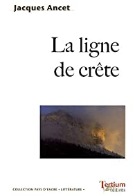 La ligne de crête par Jacques Ancet