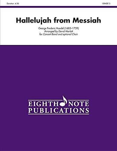 Read Online Hallelujah (from Messiah): For Concert Band and Optional Choir, Conductor Score (Eighth Note Publications) ebook