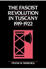 The Fascist Revolution in Tuscany 1919-1922. by Frank M. Snowden (1989-11-30) Hardcover