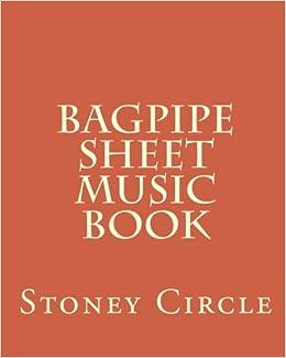 Bagpipe Sheet Music Book: Stoney Circle: 9781456383121