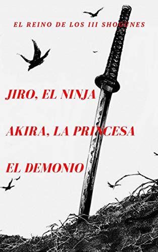 Jiro, el ninja, Akira, la princesa, el demonio: El Reino de ...