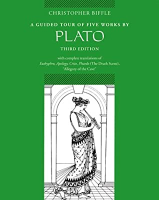A Guided Tour of 5 Works by Plato: Euthyphro/Apology/Crito/Phaedo/Cave