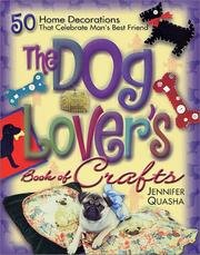 Download The Dog Lover's Book Of Crafts - 50 Home Decorations That Celebrate Man's Best Friend PDF