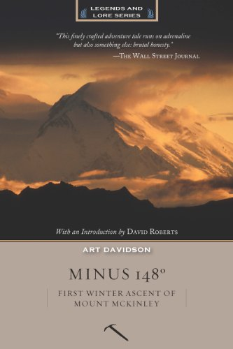 Minus 148 Degrees, Anniversary Edition: First Winter Ascent of Mount McKinley (Legends and Lore)
