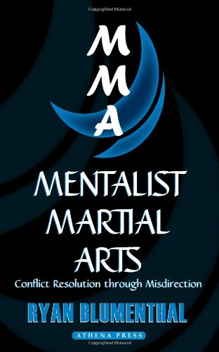 Mentalist Martial Arts: Conflict Resolution through Misdirection