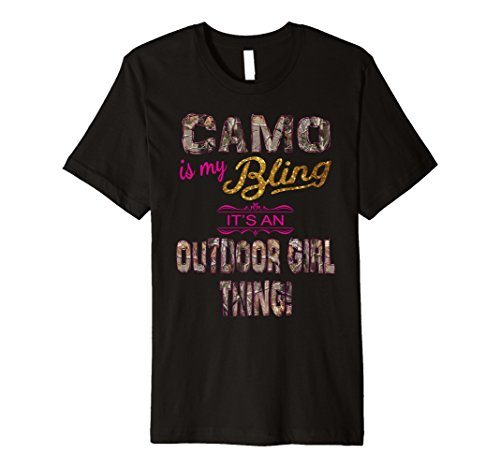 Camo is my Bling It's An Outdoor Girl Thing Custom T Shirt (Custom Bling T-shirts)