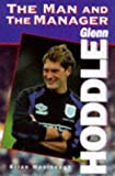Glenn Hoddle: The Man and the Manager