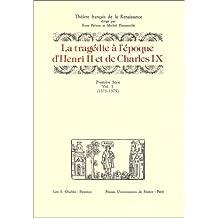 Tragédie à l'époque de Henri II et de Charlees IX: 1573-1575