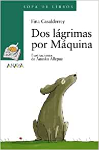 Amazon.com: Dos lagrimas por Maquina / Two tears for Maquina (Spanish