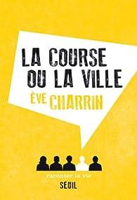 La course ou la ville par Eve Charrin