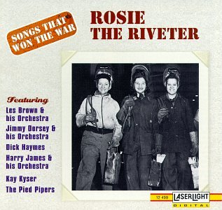 Songs That Won The War, Vol. 9:  Rosie The Riveter { Various Artists }]()