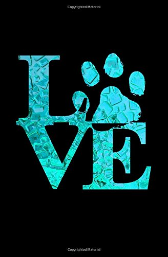 Love: Seaglass Pawprint Journal/Notebook (Silhouette Series) (Volume 10) pdf