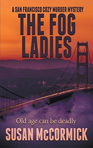 Image of The Fog Ladies (A San Francisco Cozy Murder Mystery)